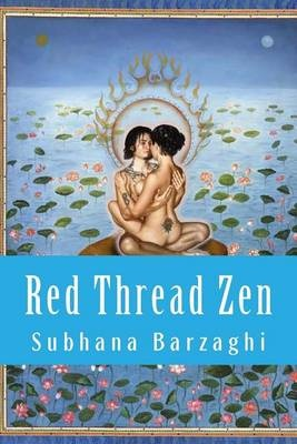 Red Thread Zen: The Tao of Love, Passion, and Sex