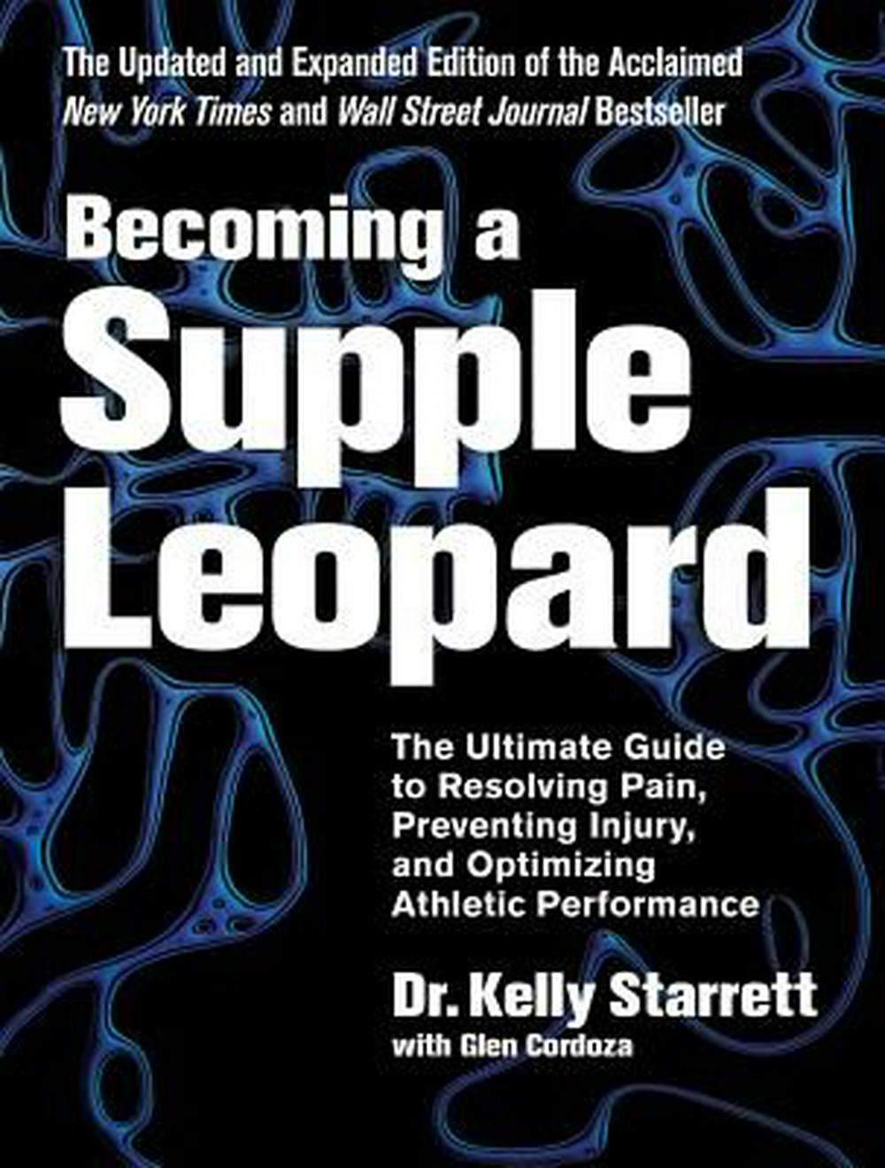 Becoming A Supple LeopardThe Ultimate Guide to Resolving Pain, Preventin...