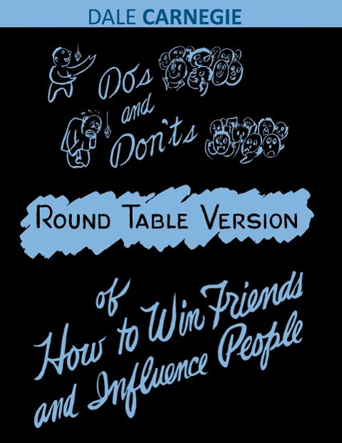 Do's and Don'ts of How to Win Friends and Influence People by Dale Carnegie, ISBN: 9781607964896
