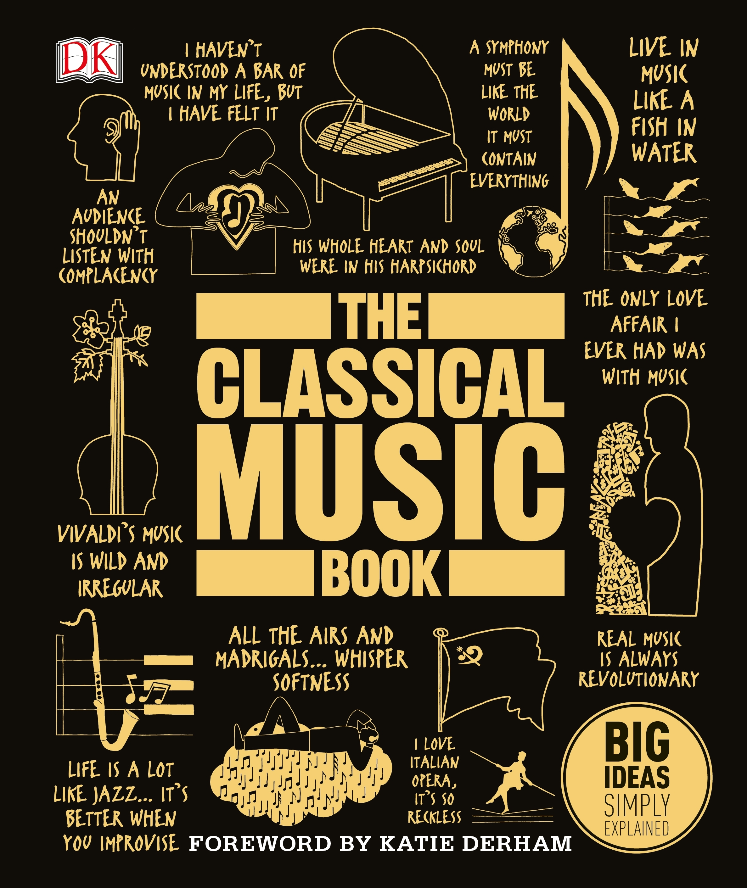 The Classical Music Book: Big Ideas Simply Explained by DK, ISBN: 9780241301975