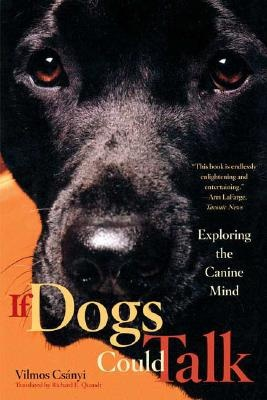 If Dogs Could Talk by Vilmos Csanyi, ISBN: 9780865477292