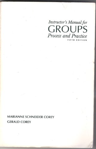 Instructor's Manual for Groups. Process and Practice