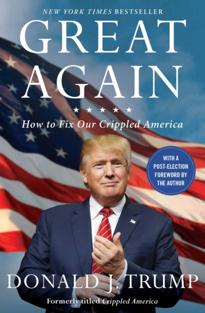 Great AgainHow to Fix Our Crippled America