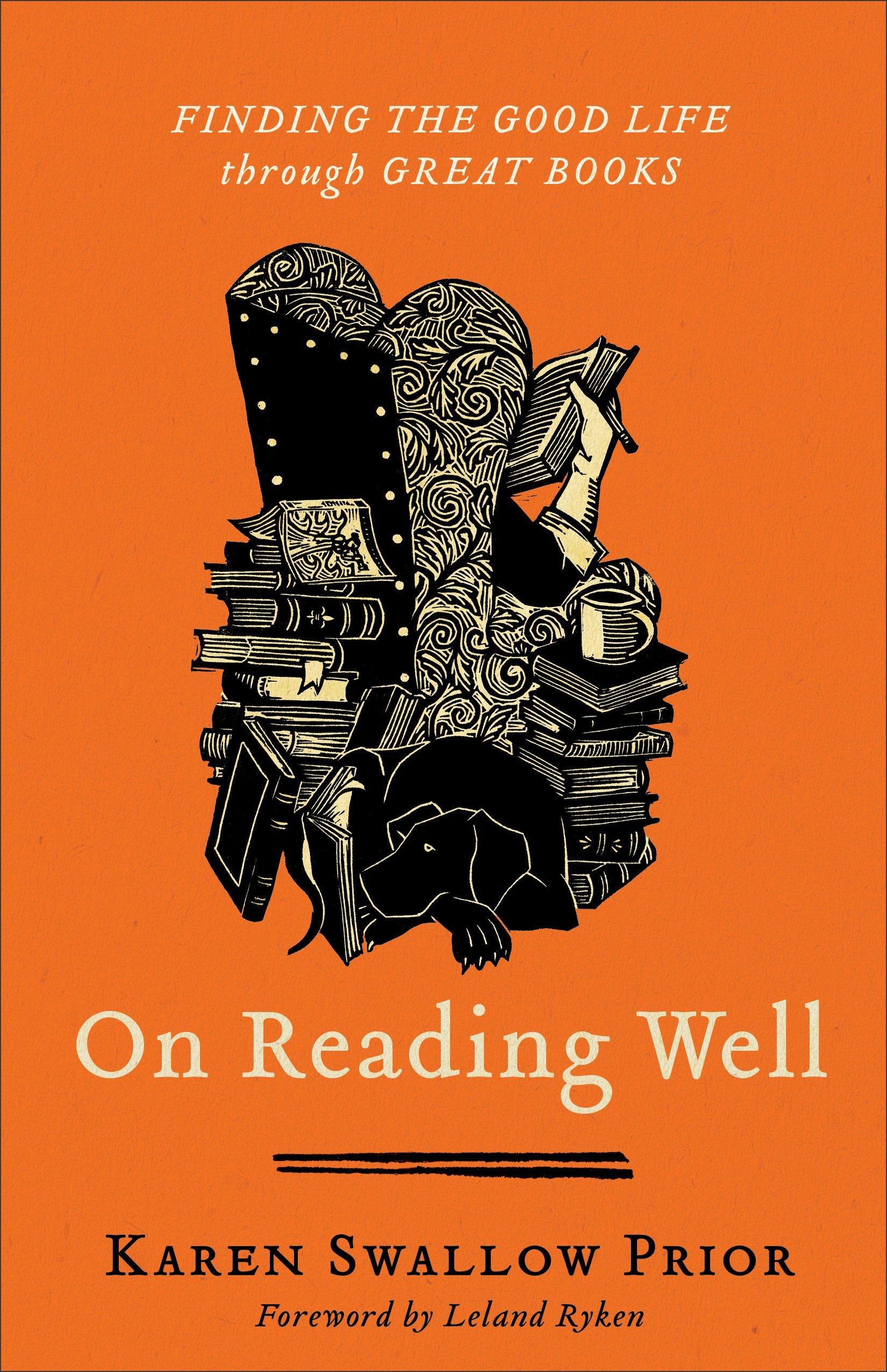 On Reading Well: Finding the Good Life Through Great Books by Karen Swallow Prior, ISBN: 9781587433962