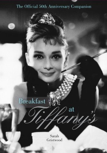 The Breakfast at Tiffany's Companion by Sarah Gristwood, ISBN: 9781909815469