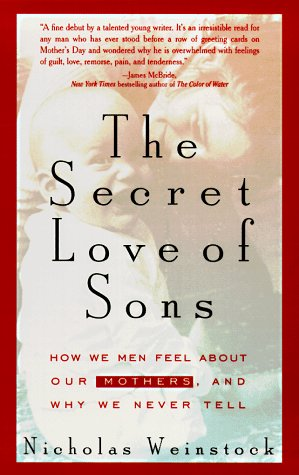 The Secret Love of Sons by Nicholas Weinstock, ISBN: 9781573226721