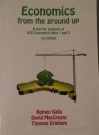 Economics from the Ground Up by Romeo Salla, David MacGregor, Timmee Grinham, ISBN: 9781921813085