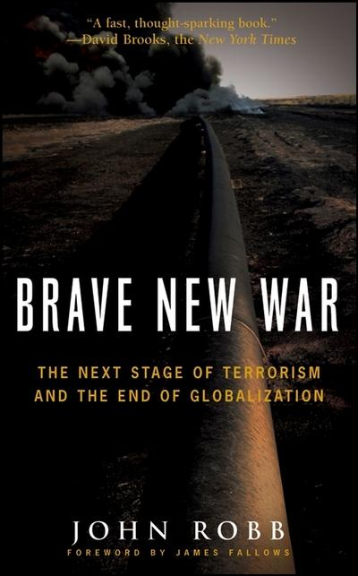 Brave New War: The Next Stage of Terrorism and the End of Globalization