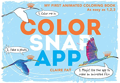 Color, Snap, App!My First Animated Coloring Book