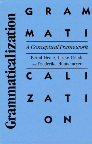 Grammaticalization by Bernd Heine, ISBN: 9780226325156