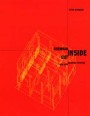 Eisenman Inside Out: Selected Writings, 1963-1988