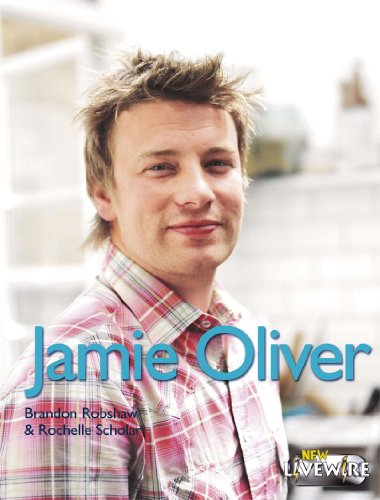 Jamie Oliver (Livewire Real Lives) by Brandon Robshaw, ISBN: 9780340914045