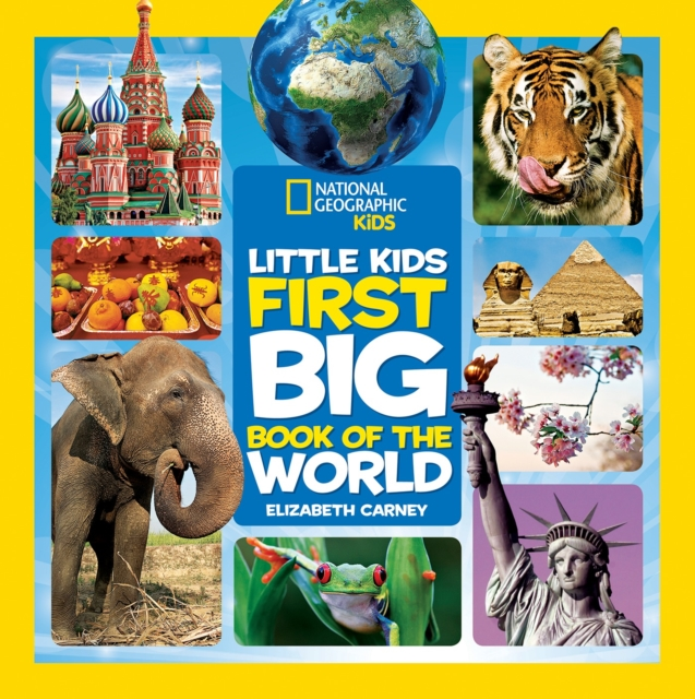 National Geographic Little Kids First Big Book of the World (National Geographic Little Kids First Big Books) by Professor of History Elizabeth Carney, ISBN: 9781426320507