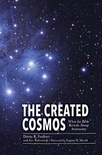 The Created Cosmos: What the Bible Reveals about Astronomy