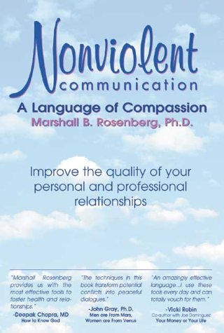 Nonviolent Communication by Marshall B. Rosenberg, ISBN: 9781892005021