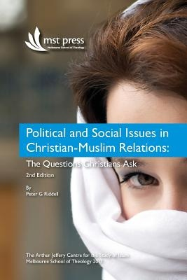 Political and Social Issues in Christian-Muslim RelationsThe Questions Christians Ask. 2nd Edition