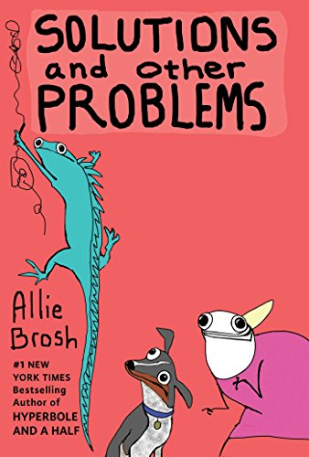 Solutions and Other Problems by Allie Brosh, ISBN: 9781501103285