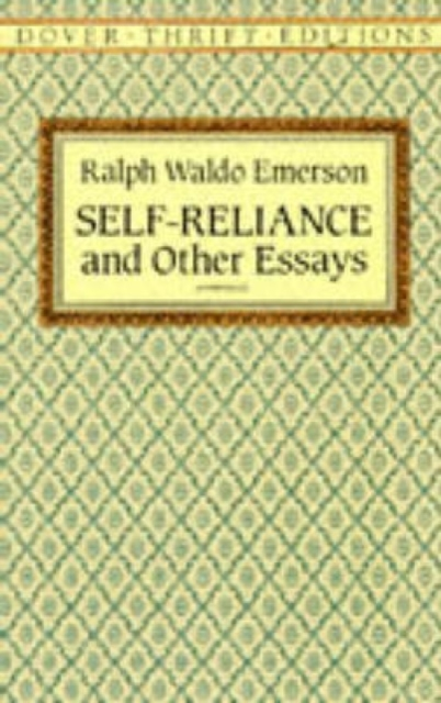 Self-Reliance, and Other Essays by Ralph Waldo Emerson, ISBN: 9780486277905