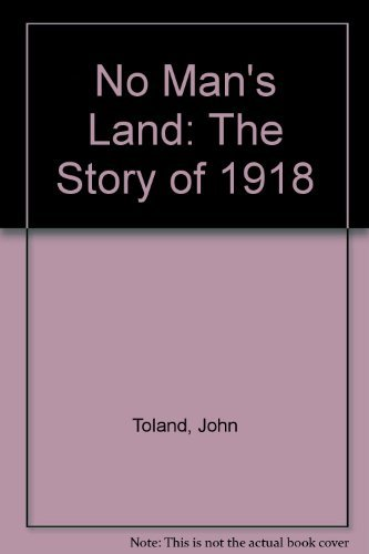 No Man's Land: The Story of 1918