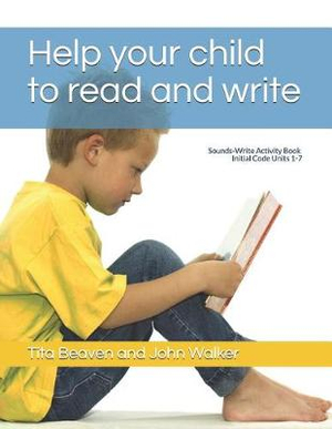 Help your child to read and write: Sounds-Write Activity Book, Initial Code Units 1-7 by Tita Beaven, ISBN: 9781973332749