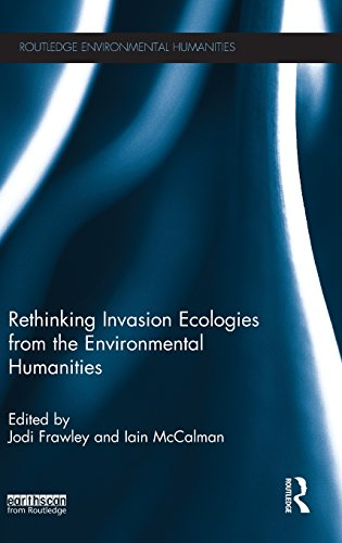 Rethinking Invasion Ecologies from the Environmental Humanities by Jodi Frawley, ISBN: 9780415716567