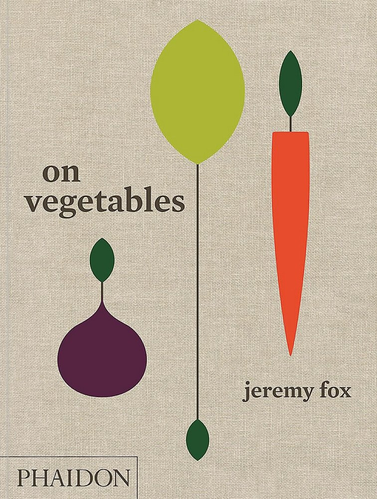 On Vegetables by Jeremy Fox, ISBN: 9780714873909