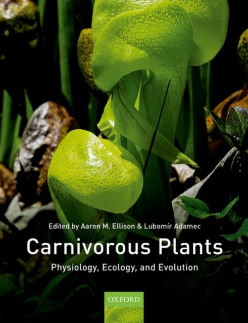 Carnivorous Plants: Physiology, ecology, and evolution by Aaron Ellison (editor), Lubomír Adamec (editor), ISBN: 9780198779841