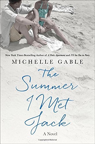 The Summer I Met Jack by Michelle Gable, ISBN: 9781250103246