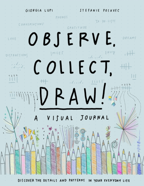 Observe, Collect, Draw: A Visual Journal