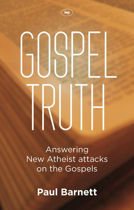 Gospel Truth by Paul Barnett, ISBN: 9781844745944