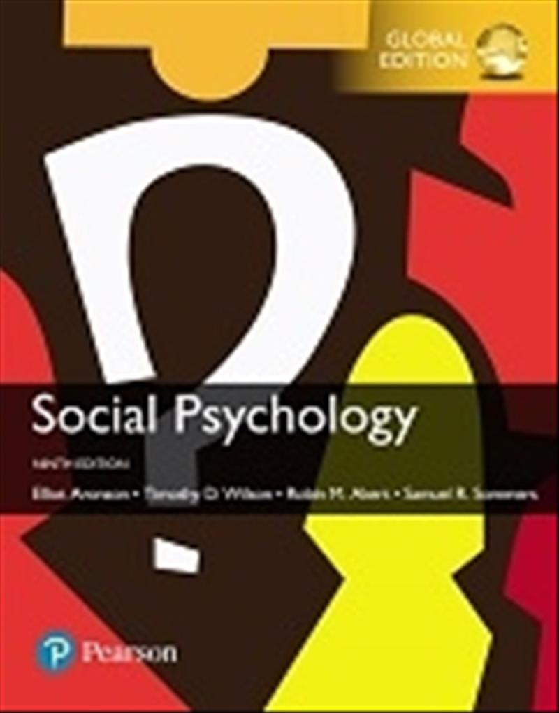 Social Psychology, Global Edition (9th Edition) + MyLab Psychology with eText by Elliot Aronson, Timothy D. Wilson, Robin M. Akert, Samuel R. Sommers, ISBN: 9781488687464