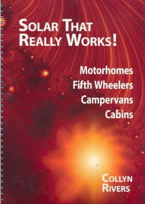 Solar That Really Works by Collyn Rivers, ISBN: 9780957896550