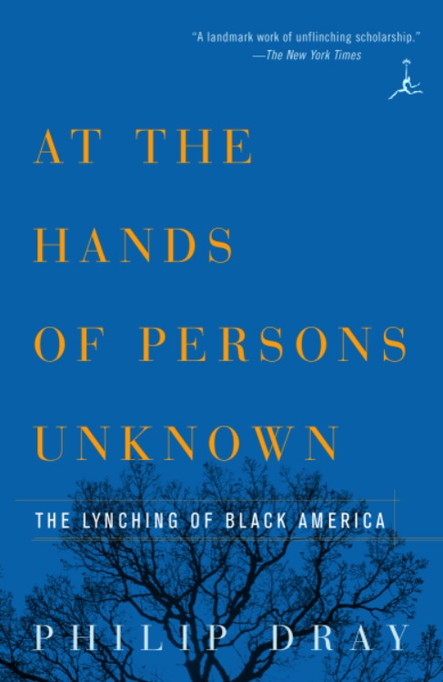 At Hands Of Persons Unknown: The Lynching Of Black America