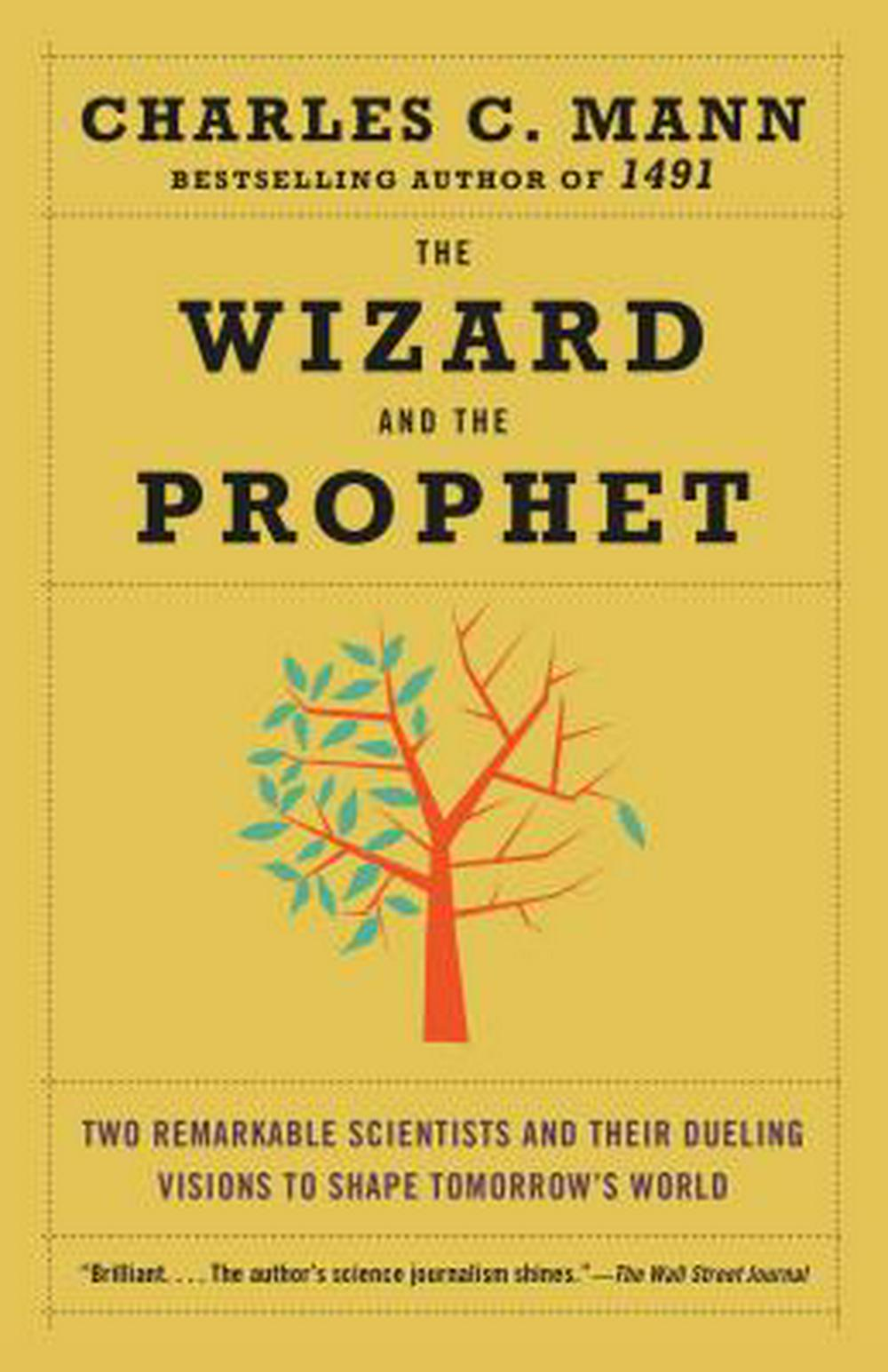 The Wizard and the Prophet: Two Remarkable Scientists and Their Battle to Shape Tomorrow's World