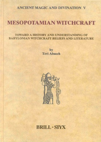 Mesopotamian Witchcraft: Towards a History and Understanding of Babylonian Witchcraft Beliefs and Literature (Studies in ancient magic & divination)
