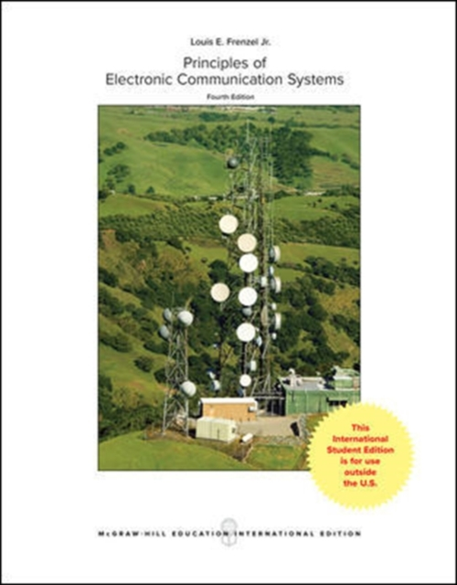 Principles of Electronic Communication Systems by Frenzel, ISBN: 9781259255021