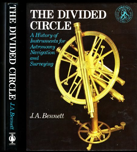 Divided Circle, The: History of Instruments for Astronomy, Navigation and Surveying (Christie's collectors library)