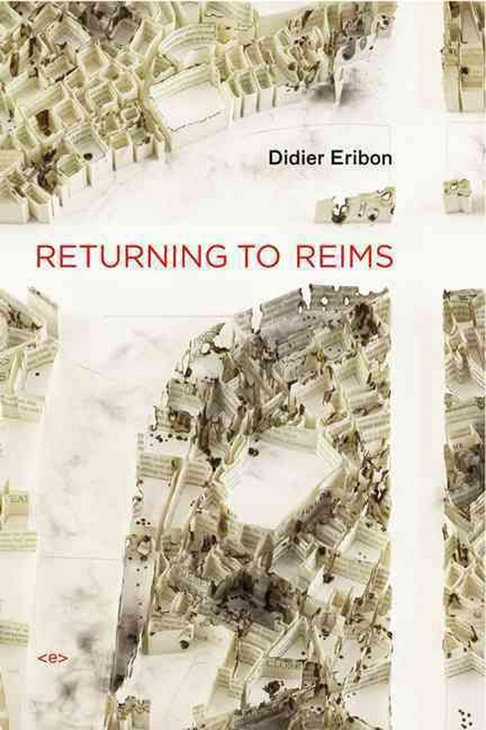 Returning to Reims by Didier Eribon, ISBN: 9781584351238