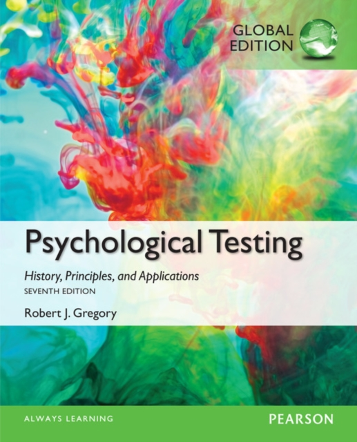 Psychological Testing: History, Principles, and Applications, Global Edition by Robert J. Gregory, ISBN: 9781292058801