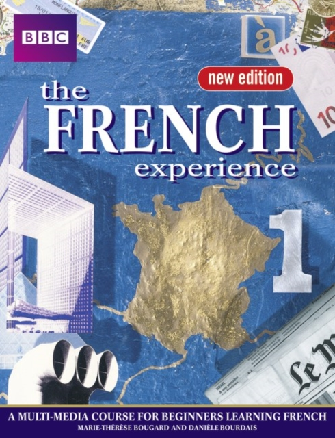The French Experience 1 Coursebook by Anny King, ISBN: 9780563472568
