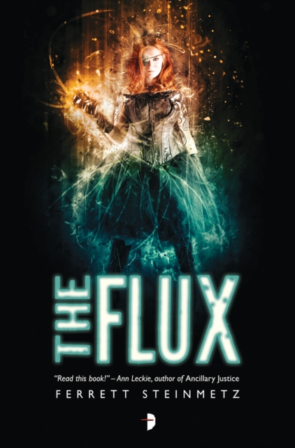The Flux by Ferrett Steinmetz, ISBN: 9780857664624