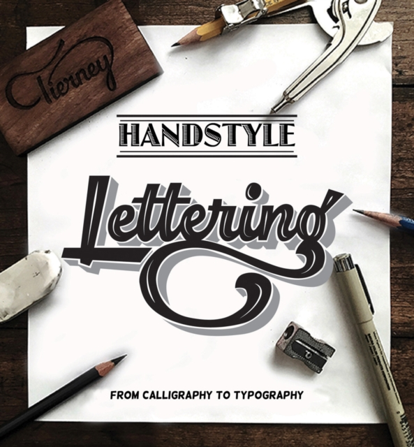 Handstyle LetteringFrom Calligraphy to Typography by Viction Workshop, ISBN: 9789887714842