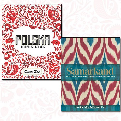 Polska and Samarkand 2 Books Bundle Collection - New Polish Cooking, Recipes and stories from Central Asia and the Caucasus