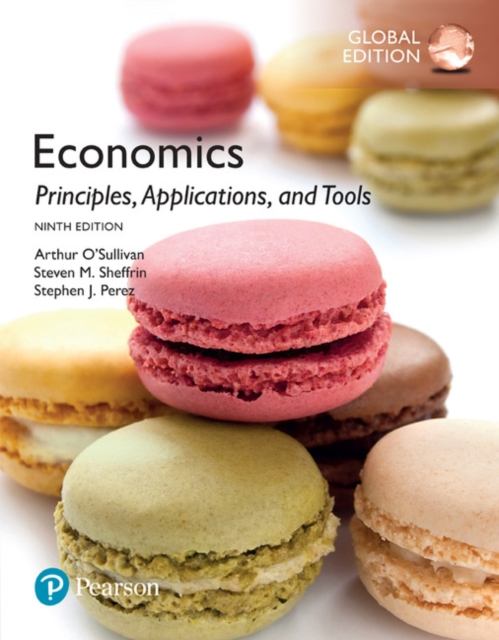 Economics: Principles, Applications, and Tools, Global Edition