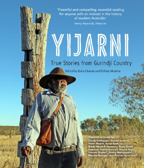 YijarniTrue stories from Gurindji Country