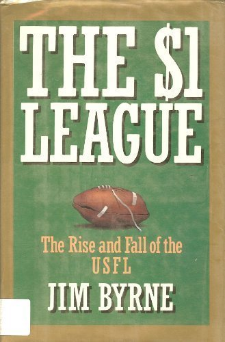 One Dollar League: Rise and Fall of the United States Football League