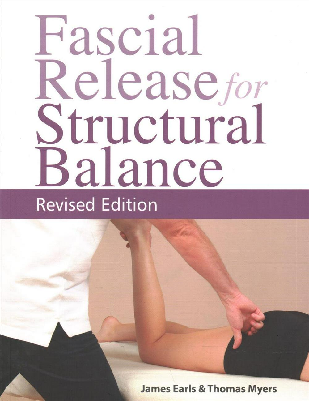 Fascial Release for Structural Balance by James Earls, ISBN: 9781905367764