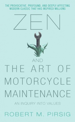 Zen and the Art of Motorcycle Maintenance: An Inquiry Into Values by Robert M. Pirsig, ISBN: 9780060589462