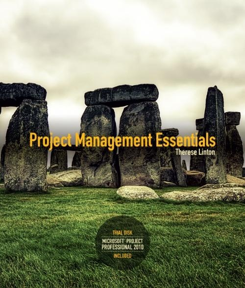 Project Management Essentials by Therese Linton, ISBN: 9780170237062