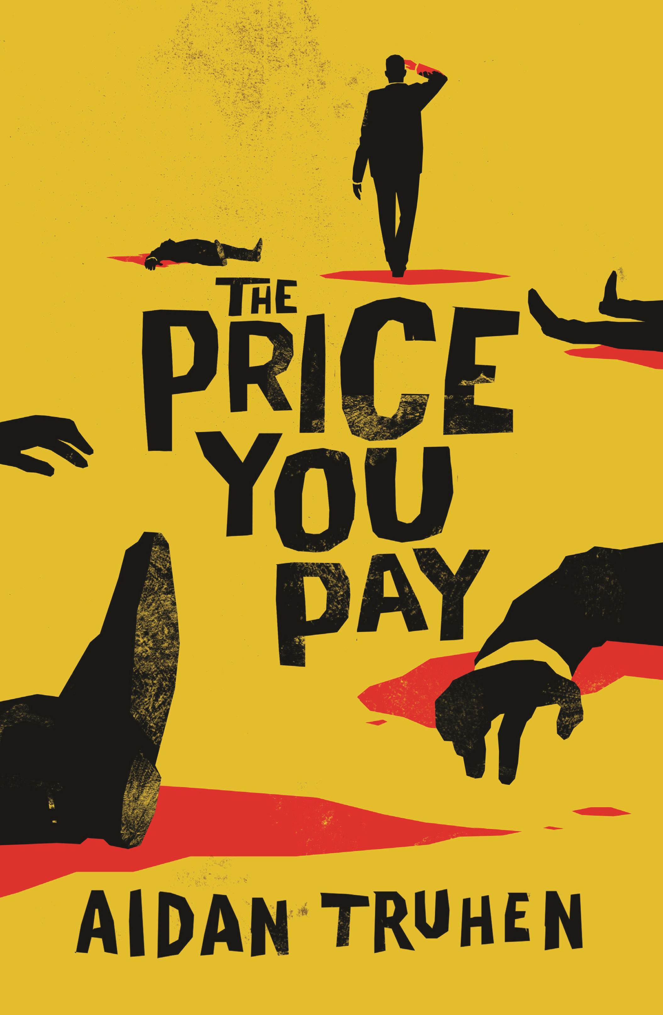 The Price You Pay by Aidan Truhen, ISBN: 9781788160087